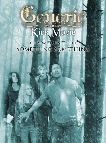Generic Kids Movie: The Something of the Something Something