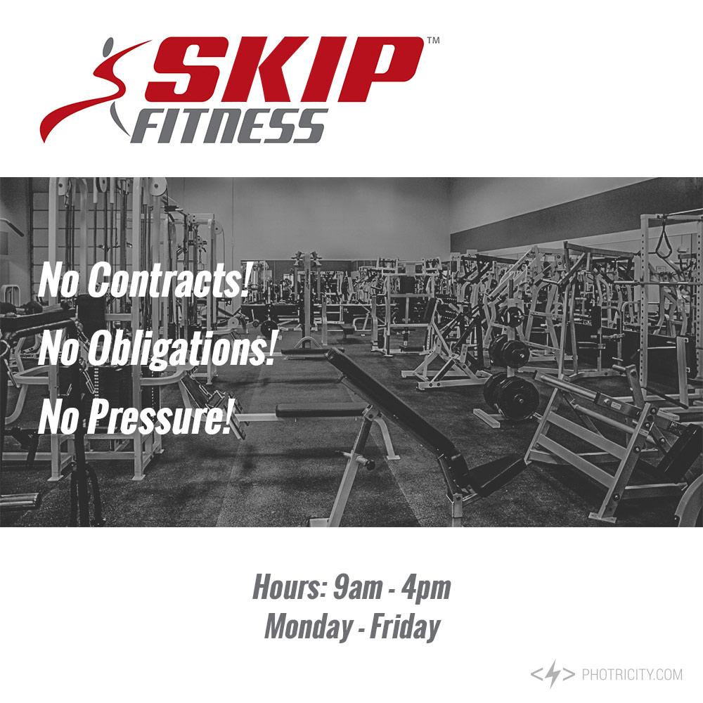 Skip Fitness - No Contracts! No Obligations! No Pressure!
